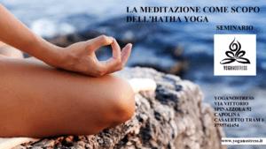 SEMINARIO VEN 26 OTT: la MEDITAZIONE come scopo dell'hatha yoga Per info e prenotazioni clicca sulla foto
